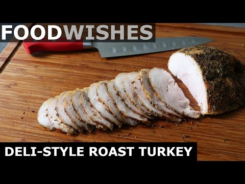 Deli-Style Roast Turkey for Sandwiches - Food Wishes
