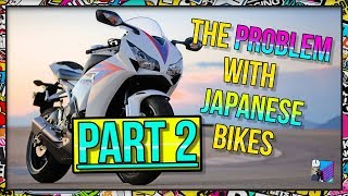 The Problem with Japanese Motorcycles - PART 2