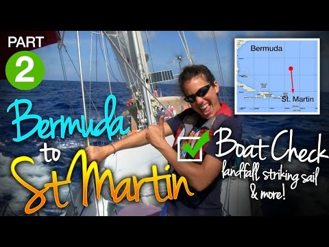 Bermuda to St. Martin Part II - Boat Check, Stays'ls, Landfall
