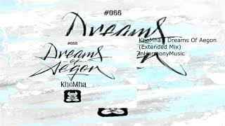 KhoMha - Dreams Of Aegon (Extended Mix)