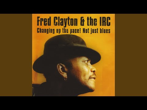 Fred Clayton & the IRC | Ain't It a Shame