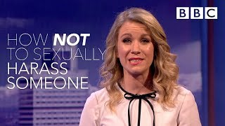 How NOT to sexually harass someone - The Mash Report - BBC Two