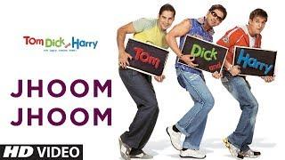Jhoom Jhoom (Full Song) | Tom Dick And Harry