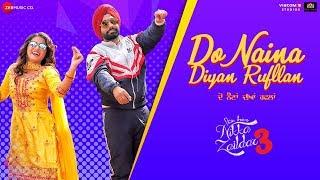 Do Naina Diyan Rufllan – Nachhatar Gill – Nikka Zaildar 3 Video HD