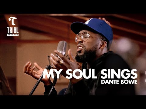 My Soul Sings (feat. Dante Bowe from Bethel Music) - Maverick City Music | TRIBL Music