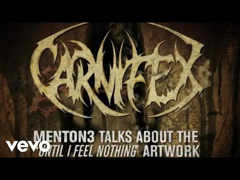 The Artwork Of: Until I Feel Nothing (featuring Menton3) by Carnifex