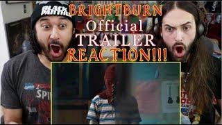 BRIGHTBURN - Official TRAILER REACTION!!!