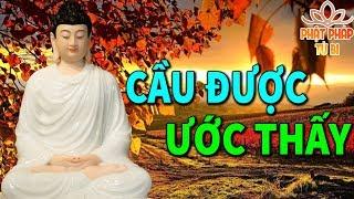 Phật Dạy Đời này Muốn Cầu Được Ước Thấy Hãy Nghe Và Làm Theo Điều Này... Rất Linh Nghiệm