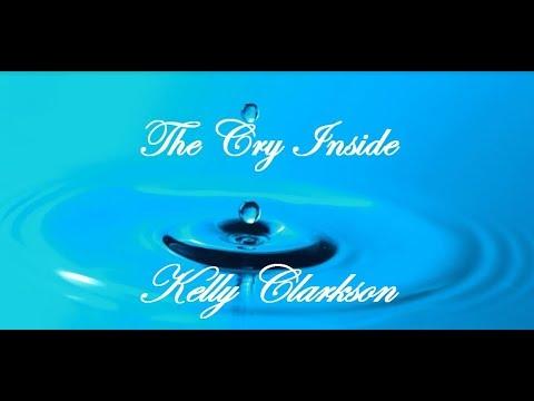 Kelly Clarkson - The Cry Inside - lyrics