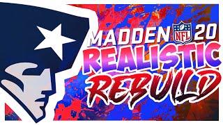 Rebuilding The New England Patriots - Madden 20 Realistic Rebuild