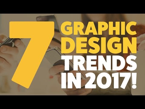 The 7 Graphic Design trends you should expect in 2017!