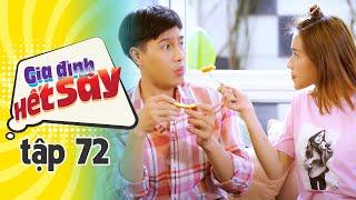 GIA ĐÌNH HẾT SẢY - TẬP 72 FULL HD   Phim Việt Nam hay nhất 2020   Hồng Vân, Khả Như, Nhan Phúc Vinh