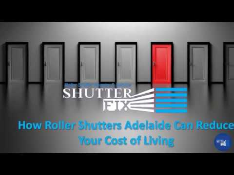How Roller Shutters Adelaide Can Reduce Your Cost of Living