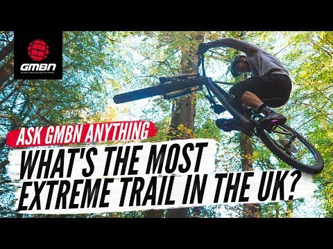What's The Most Extreme Trail In The UK"