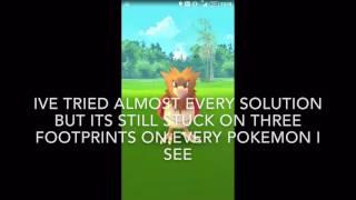 Pokemon Go glitch (nearby Pokemons frozen at three footprints)