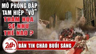 Tin tức 24h mới nhất hôm nay 27/7 | Mô phỏng vỡ đập Tam Hiệp thu hút sự chú ý của người Trung Quốc