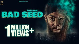 Bad Seed –  Sultaan Video HD