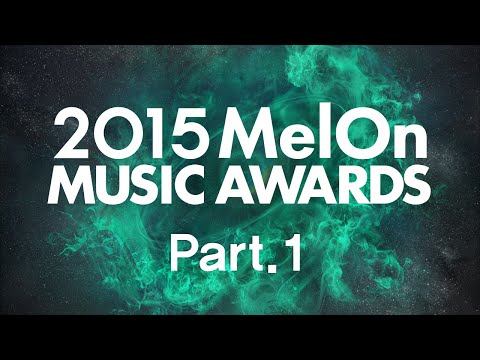 [2015 MelOn Music Awards] Part.1 (1부)