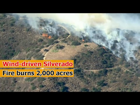 Irvine California: Wind-driven Silverado Fire burns 2,000 acres, triggers evacuation order for...