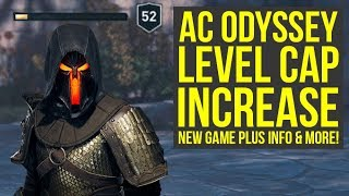 Assassin's Creed Odyssey New Game Plus Info, NO LEGACY OUTFITS, Level Cap Upgrade & More (AC Odyssey