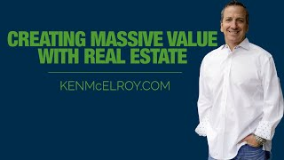 Create MASSIVE Value with Real Estate