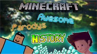 A Brief History of: Minecraft Awesome Parodys