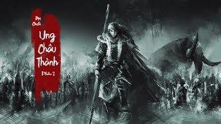 Lý Thường Kiệt đại chiến Ung Châu Thành – Phần 2 | Việt Sử Kiêu Hùng