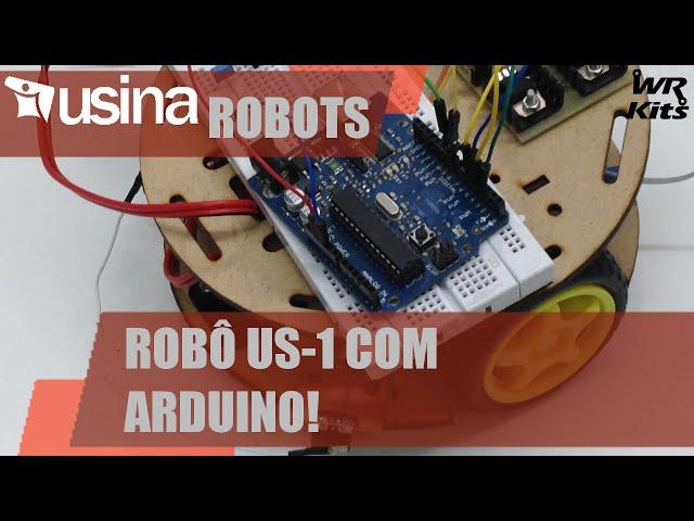 ROBÔ US-1 COM ARDUINO! | Usina Robots #010