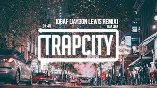 Dua Lipa - IDGAF (Jaydon Lewis Remix) [Lyrics]
