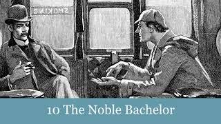 A Sherlock Holmes Adventure: 10 The Noble Bachelor