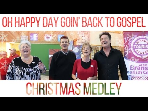 Oh Happy Day Goin' Back to Gospel (Christmas Medley) Branson, Missouri