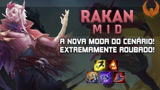 A NOVA MODA DO CENARIO! EXTREMAMENTE ROUBADO! - RAKAN AP MID GAMEPLAY [PT-BR]