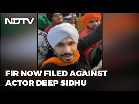 Actor-activist Deep Sidhu named in case on tractor rally violence