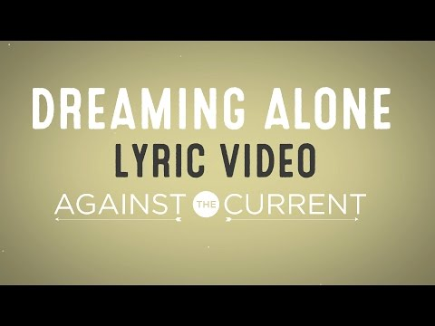 Against The Current - Dreaming Alone feat. Taka from ONE OK ROCK (Official Lyric Video)