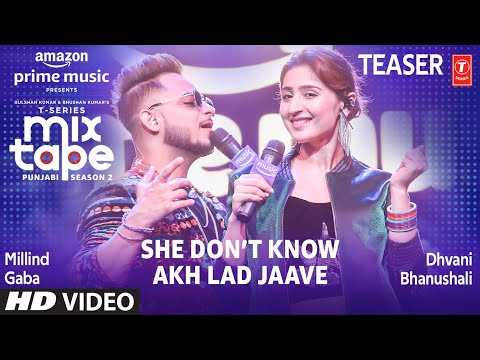 She Don't Know/Akh Lad Jaave (Teaser)Ep 3 |Dhvani Bhanushali,Millind Gaba |Mixtape Punjabi Season 2