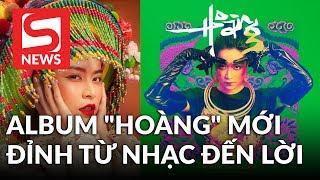 """Dân mạng hết lời khen album mới của Hoàng Thuỳ Linh:""""Đỉnh từ nhạc đến lời"""""""
