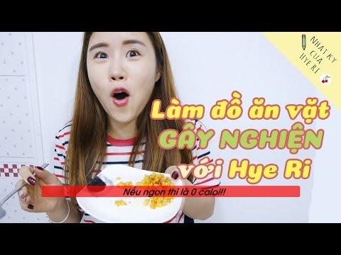 Làm đồ ăn vặt GÂY NGHIỆN với Hye Ri