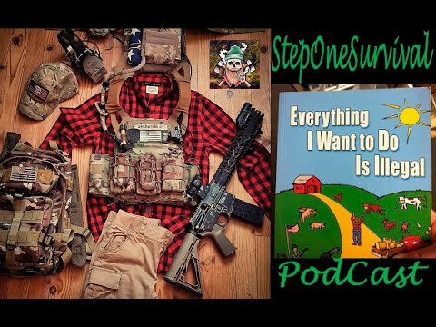 Everything I Want To Do Is Illegal Survival Podcast