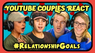 YOUTUBE COUPLES REACT TO #RELATIONSHIPGOALS COMPILATION