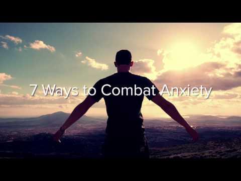 7 Ways to Combat Anxiety