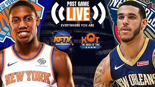 New York Knicks vs. New Orleans Pelicans: Post Game Show w/ Caller Reactions (REPLAY)