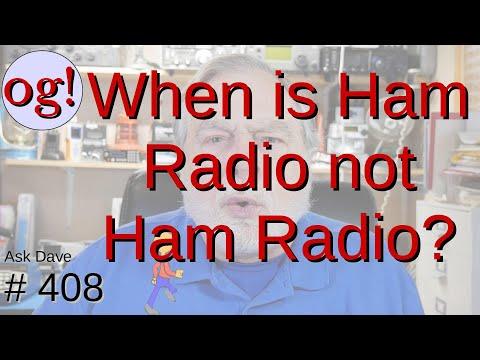 When is Ham Radio Not Ham Radio? (#408)