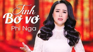 Tình Bơ Vơ - Phi Nga | Official MV