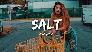Ava Max - Salt (Lyrics)