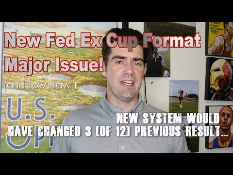New Fed Ex Cup Format Major Issue! (and slow play...)