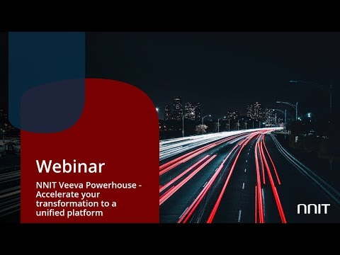 Webinar: NNIT Veeva Powerhouse - Accelerate your transformation to a unified platform