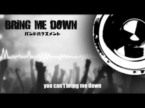 バンドハラスメント - BRiNG ME DOWN