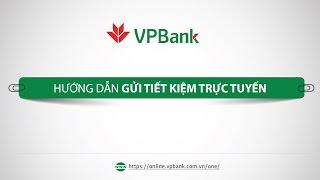 Hướng dẫn gửi tiết kiệm trực tuyến - VPBank Online