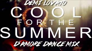 Demi Lovato - Cool For The Summer (D'Amore Dance Mix)