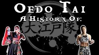 History of: Oedo Tai